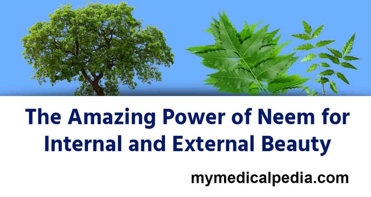 The Amazing Power of Neem for Internal and External Beauty