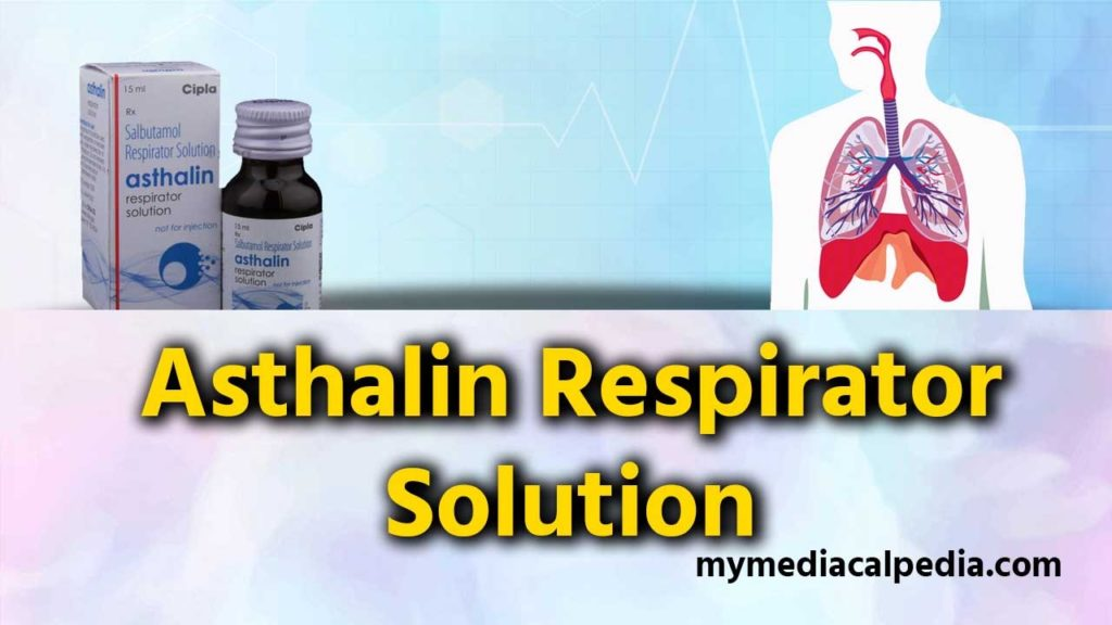 Asthalin Respirator Solution : Uses , Side effects and Dosages
