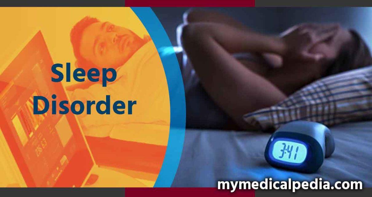 Sleep Disorder : Types , Symptoms, Diagnose and Treatment