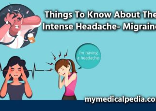 Things to know about the intense headache- Migraine